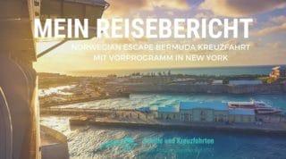 Norwegian Escape Reisebericht Bermuda Kreuzfahrt mit Vorprogramm in New York