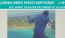 Gast springt von Balkon von Kreuzfahrtschiff – lebenslanges Verbot für Royal Caribbean Schiffe (VIDEO)