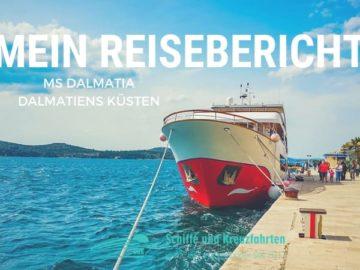 MS Dalmatia Reisebericht: Dalmatiens Küsten