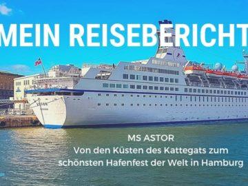 MS Astor Reisebericht: Von den Küsten des Kattegats zum schönsten Hafenfest der Welt in Hamburg