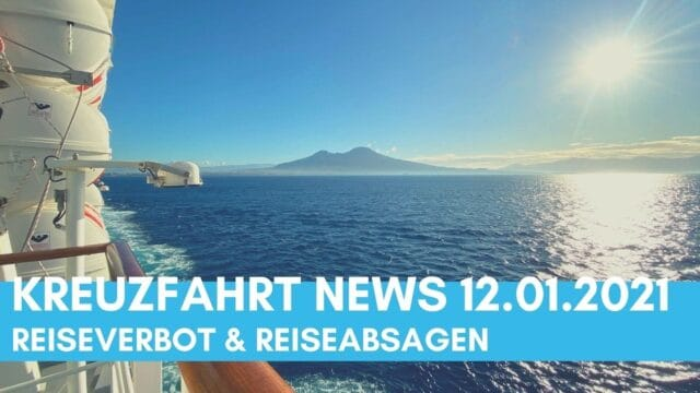Kreuzfahrt News 12.01.21: Reiseverbot, Phoenix Reisen, AIDA, Reiseabsagen uvm. (Video & Podcast)