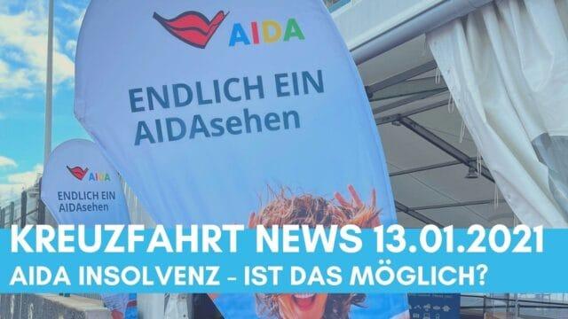 Kreuzfahrt News 13.01.21 - AIDA Insolvenz möglich!? | Costa Toscana | Seenotrettungsübung