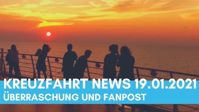Kreuzfahrt News 19.01.21: Überraschung! | Reederei verkauft | Fanpost | Fragen