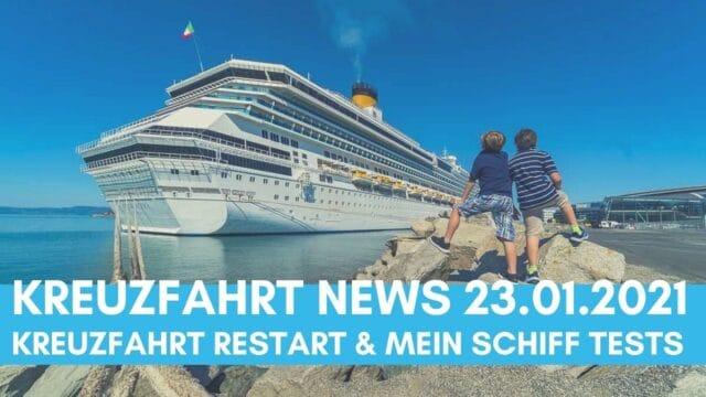 Kreuzfahrt News 23.01.21: Kreuzfahrt Restart   Mein Schiff Testkosten   AIDA IT-Problem