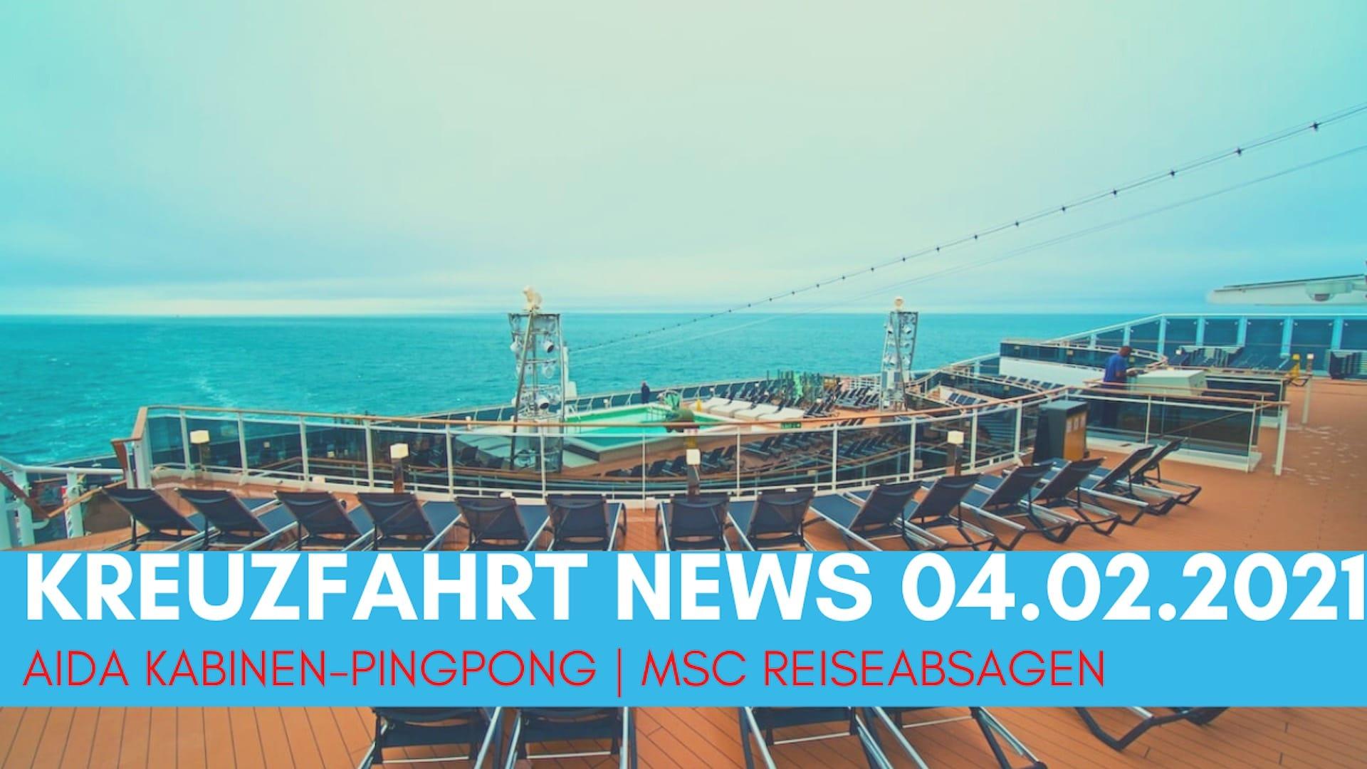 Kreuzfahrt News 04.02.21: AIDA Anrufe wegen Buchungen | 14 Tage Quarantäne | MSC Absagen - Schiffe und Kreuzfahrten - Das Kreuzfahrtmagazin
