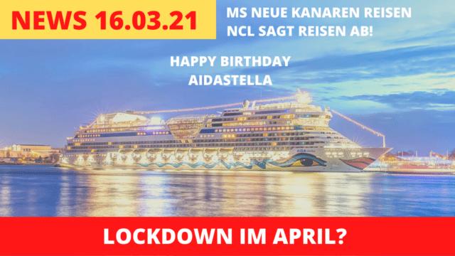 AIDAstella Geburtstag | Lockdown im April | Kreuzfahrt News vom 16.03.2021 - Quick n Dirty