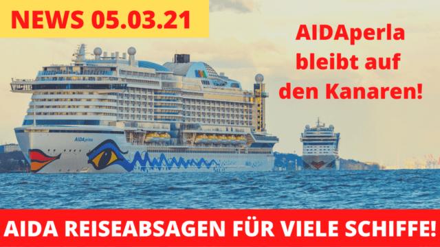 AIDA neue Reisen & Reiseabsagen! | Kreuzfahrt News 05.03.2021