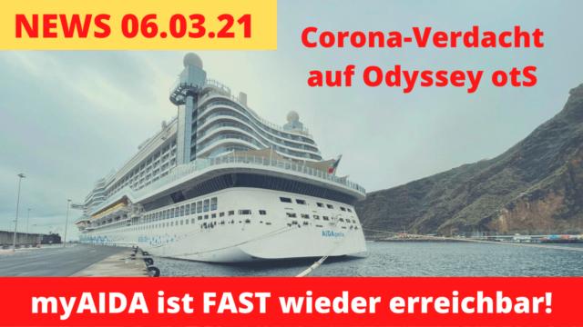 myAIDA wieder da?! | Mein Schiff Sparpreise | Odyssey Corona-Verdacht | Kreuzfahrt News 06.03.2021