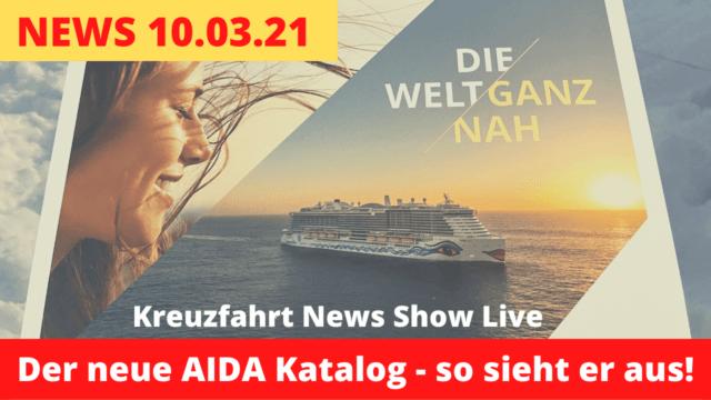 Ich zeig euch den AIDA Katalog | Mein Schiff Plan ab Mai | Kreuzfahrt News Show 10.03.2021