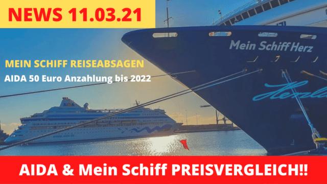 AIDA & Mein Schiff Preisvergleich | Mein Schiff Reiseabsagen |AIDA Anzahlung 50 Euro bis 2022 | Kreuzfahrt News 11.03.2021
