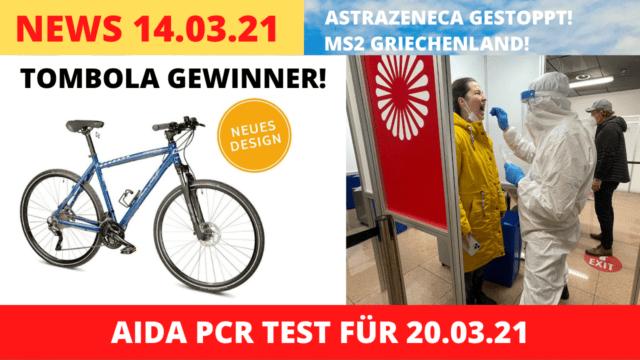 Tombola Gewinner | AIDA PCR Test | MS2 Griechenland | Astrazeneca Stopp | Kreuzfahrt News 15.03.21