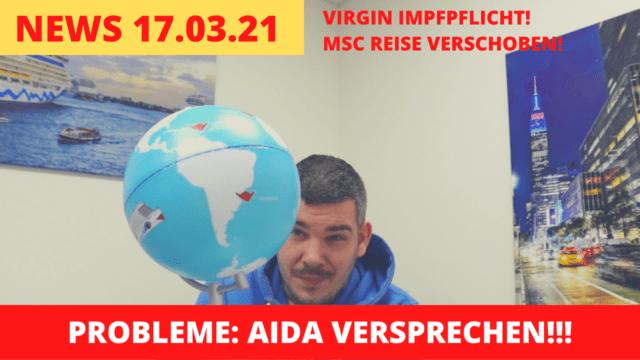 AIDA Versprechen PROBLEME!? | Impfpflicht bei Virgin | Corona Test | Kreuzfahrt News 17.03.21