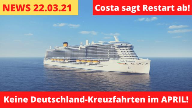Keine Deutschland-Kreuzfahrten im April | Costa verschiebt Restart | Kreuzfahrt News 22.03.21