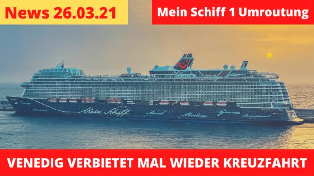 Venedig Kreuzfahrtverbot | Mein Schiff 1 Notausschiffung | Kreuzfahrt News 26.03.21