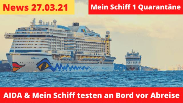 Test bei AIDA und TC an Bord | Mein Schiff Quarantäne | Diamond Princess holt Crew | Kreuzfahrt News 27.03.21