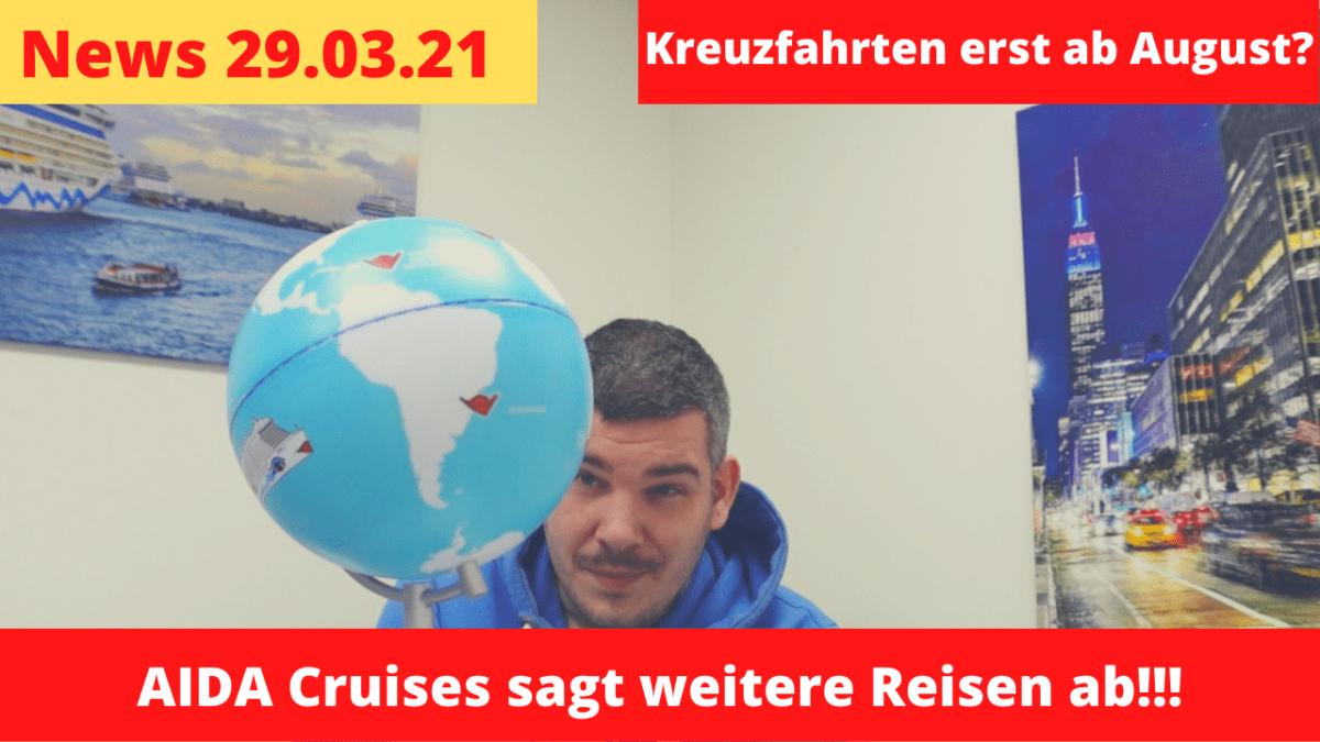 AIDA neue Reiseabsagen bis Mai 21 | Kreuzfahrt erst ab August? | Kreuzfahrt News 29.03.21