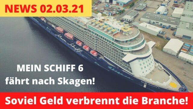 Soviel Geld verbrennen die Reedereien | Mein Schiff 6 Skagen | Kreuzfahrt News 02.03.21