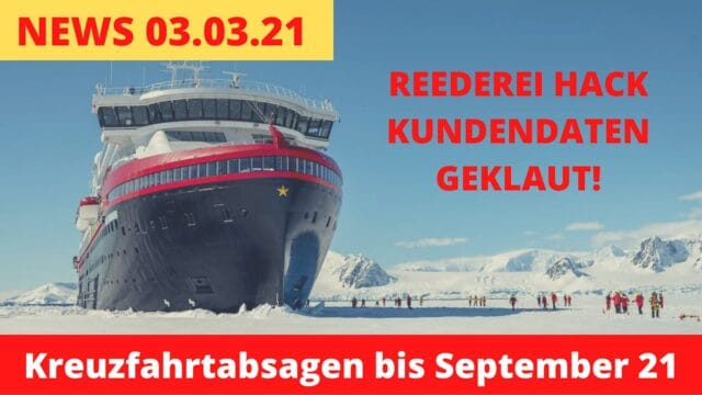 Reederei gehackt - Daten geklaut! | Kreuzfahrtabsagen bis September - Kreuzfahrt News 03.03.21