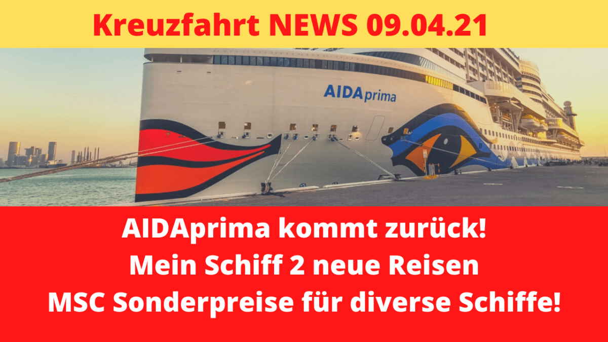 AIDAprima kommt zurück | Disney Wish wird gebaut | Kreuzfahrt News 09.04.21