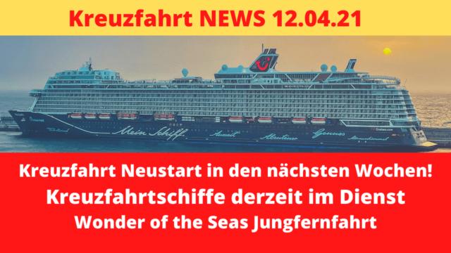 Kreuzfahrt Neustart | Kreuzfahrtschiffe im Dienst | Wonder of the Seas | Kreuzfahrt News 12.04.21