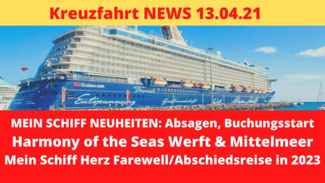 Mein Schiff NEUHEITEN | Harmony of the Seas Werft | Kreuzfahrt News 13.04.21
