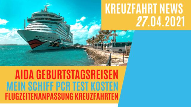 25 Jahre AIDA - neue Reisen   Flugzeiten Ausgangssperre   Mein Schiff PCR Test Kosten erhöht   Kreuzfahrt News 27.04.21