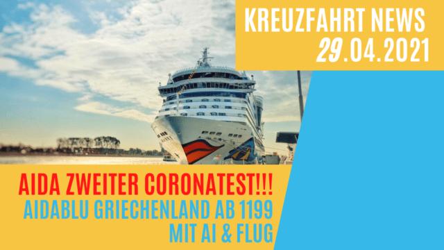 AIDA neuer Corona-Test verpflichtend   AIDA Griechenland neue Preise  Kreuzfahrt News 29.04.21