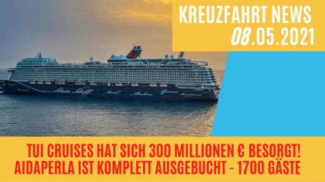 AIDAperla ausgebucht   TUI Cruises 300 Mio Finanzspritze   Glaskugel   Kreuzfahrt News 08.05.21