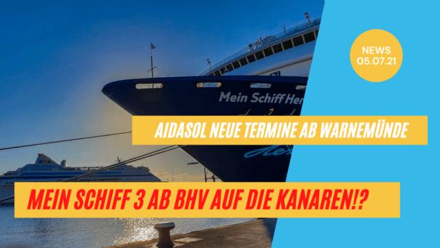 Mein Schiff 3 fährt von BHV auf die Kanaren?!   AIDAsol neue Termine  Kreuzfahrt News 05.07.21