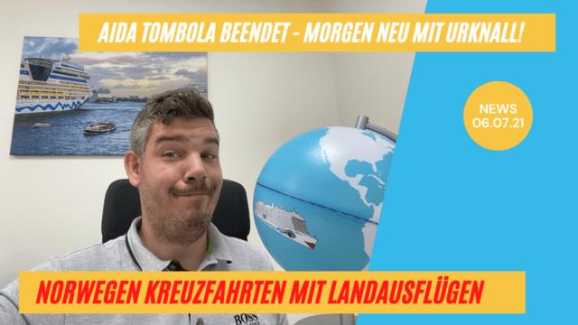 Norwegen wieder mit Landgang   AIDA Globus Auflösung   Endspurt Schule  mit großer AIDA Aktion  Kreuzfahrt News 06.07.21