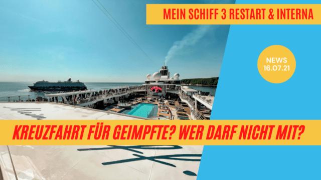 Kreuzfahrt für Geimpfte wer darf mit?   Restart Mein Schiff 3 + Interna   Kreuzfahrt News 16.07.21