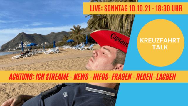 Kreuzfahrt-Talk: Achtung ich streame - Kreuzfahrt News und so! 10.10.21 - 18:30 Uhr!
