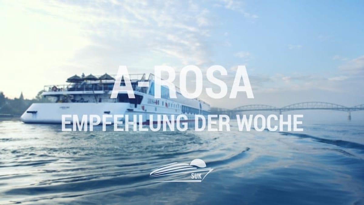 A-Rosa Empfehlung der Woche - jede Woche neue A-Rosa Flusskreuzfahrten Schnäppchen