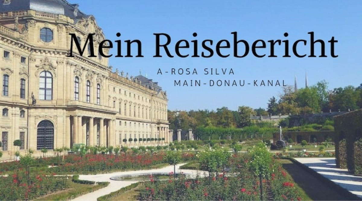 A-Rosa Silva Reisebericht Main-Donau-Kanal