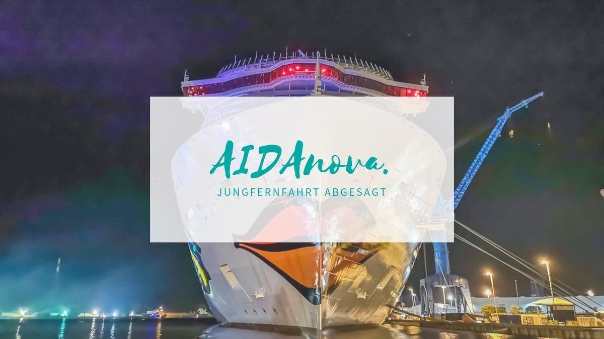 AIDAnova Jungfernfahrt wurde abgesagt sowie weitere Reisen auf den Kanaren