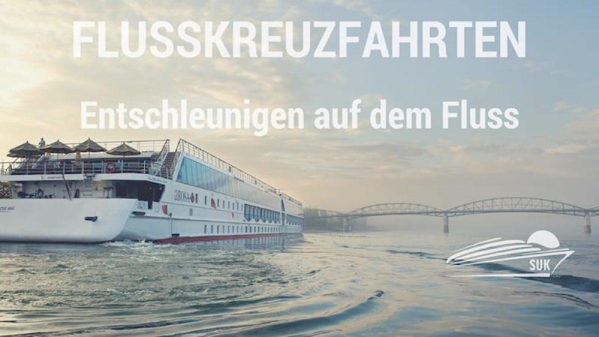 Flusskreuzfahrten auf alle Flüssen der Welt