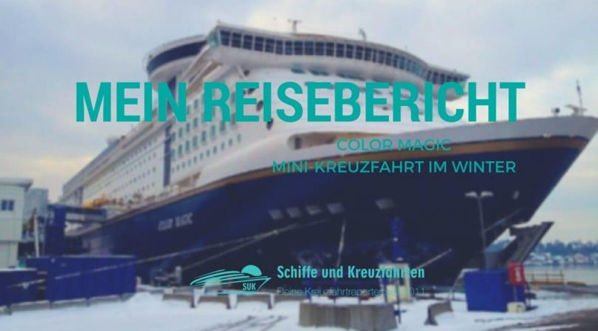 Color Magic Reisebericht Mini-Kreuzfahrt im Winter