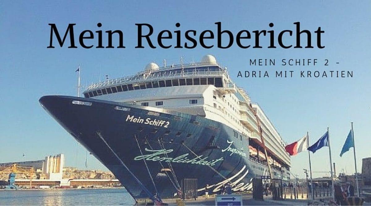 Reisebericht Mein Schiff 2 - Adria mit Kroatien