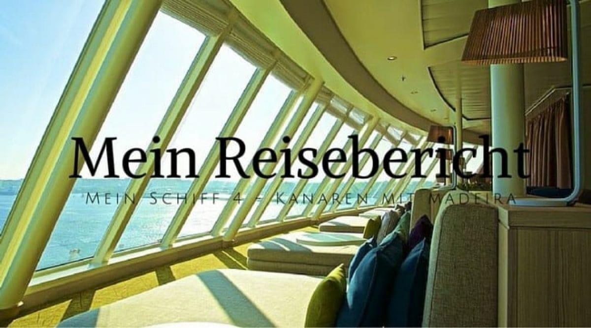 Kreuzfahrt-Reisebericht Mein Schiff 4 - Kanaren mit Madeira