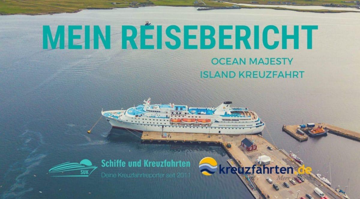 Island Kreuzfahrt - Reisebericht mit der Ocean Majesty